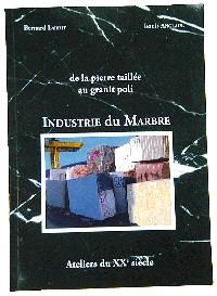 Industrie du marbre, de la pierre taillée au granit poli - Ateliers du XXe siècle