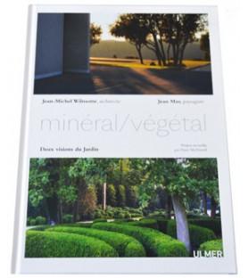 Minéral/Végétal Jean Mus jean-Michel Wilmotte, deux visions du jardin