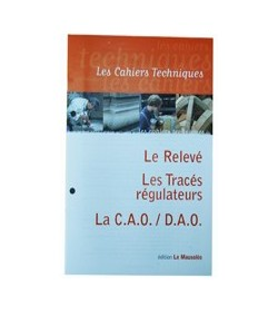 Le Relevé, les Tracés Régulateurs, la C.A.O/D.A.O