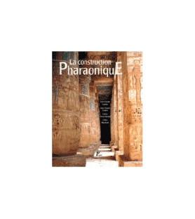 La construction pharaonique, du moyen empire à l'époque gréco-romaine