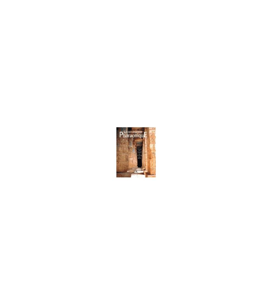 La construction pharaonique, du moyen empire à l'époque gréco-ro